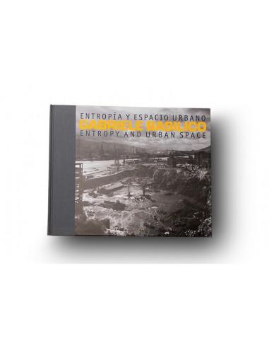 Gabriele Basilico   Entropy and urban space