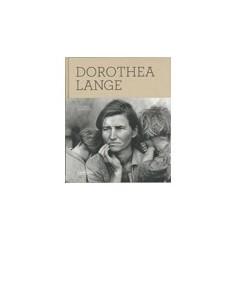 Dorothea Lange. Los años decisivos