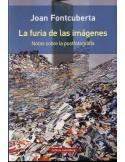 Joan Fontcuberta | La Furia de las imágenes