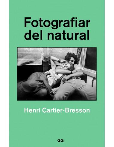 Henri Cartier-Bresson   Fotografiar del natural