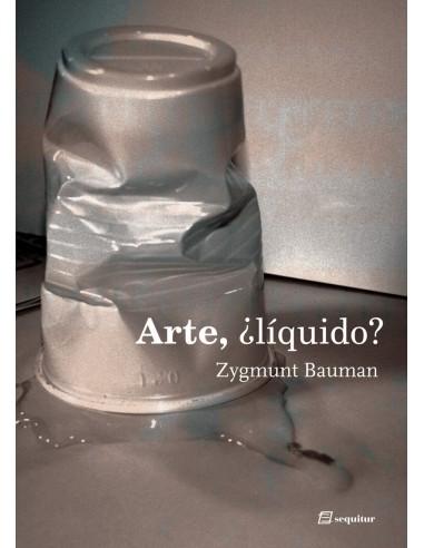 Zygmunt Bauman, Arte Líquido