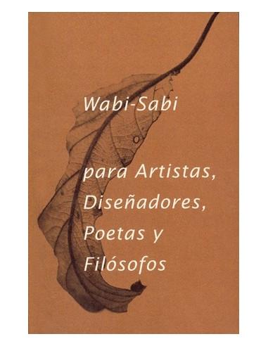 Wabi-Sabi para Artistas, Diseñadores, Poetas y Filósofos