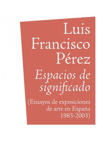 Luis Francisco Pérez, Espacios de significado