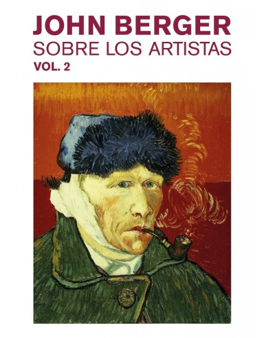 John Berger, Sobre los artista Vol.2