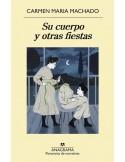 Carmen María Machado, Su cuerpo y otras fiestas