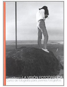 La visión fotográfica.  Curso de Fotografía para Jóvenes Fotógrafos, Eduardo Momeñe