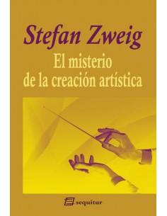 El misterio de la creación artística, Stefan Zweig