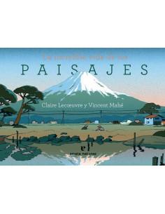 La increíble vida de los paisajes,  Claire Lecoeuvre, Vincent Mahe