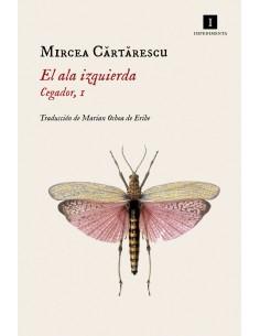 El ala izquierda. Cegador I, Mircea Cartarescu
