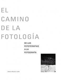 El camino de la fotología. De las fototerapias a la fotografía