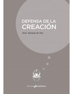 Defensa de la creación, José Antonio de Ory