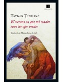 El verano en que mi madre tuvo los ojos verdes,  Tatiana Tibuleac