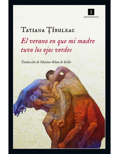 El verano en que mi madre tuvo los ojos verdes,  Tatiana Ibuleac