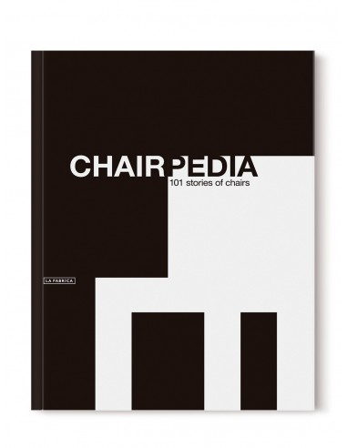 Chairpedia. 101 stories of chairs