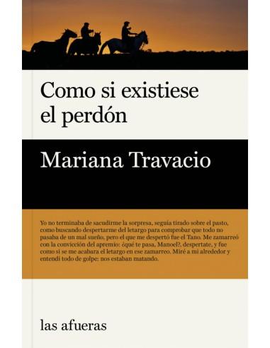 Como si existiese el perdón, Mariana...