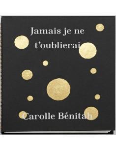 Carolle Bénitah, Jamais je...