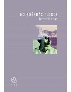 Fernanda Trías, No soñarás...
