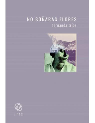 Fernanda Trías, No soñarás flores