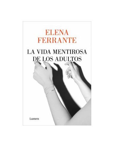 Elena Ferrante, La vida mentirosa de...