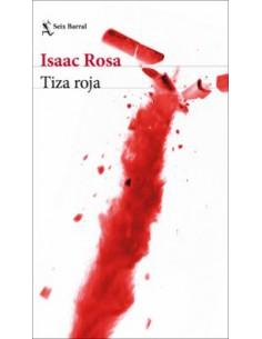 Isaac Rosa, Tiza roja
