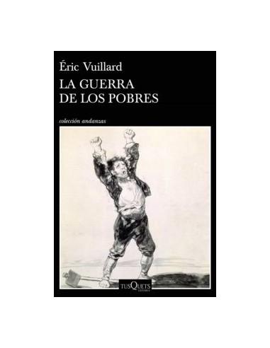 Eric Vuillard, La guerra de los pobres