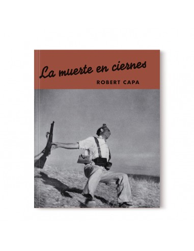 Robert Capa, La muerte en ciernes
