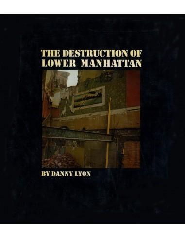 Danny Lyon, La destrucción del bajo...