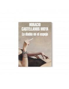 Horacio Castellanos Moya,...