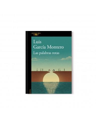 Luis García Montero, Las palabras rotas