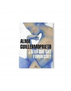 Alma Guillermoprieto, ¿Será...
