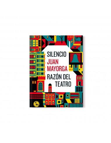 Juan Mayorga, Silencio / Razones del...