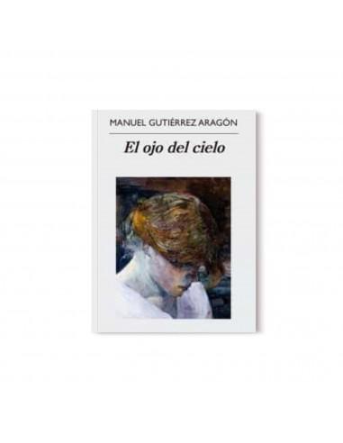 Manuel Gutierrez Aragón, El ojo del...