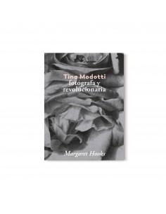 Tina Modotti. Fotógrafa y...