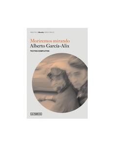 Alberto García— Alix (Moriremos mirando)