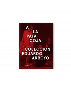 EDUARDO ARROYO, A LA PATA COJA