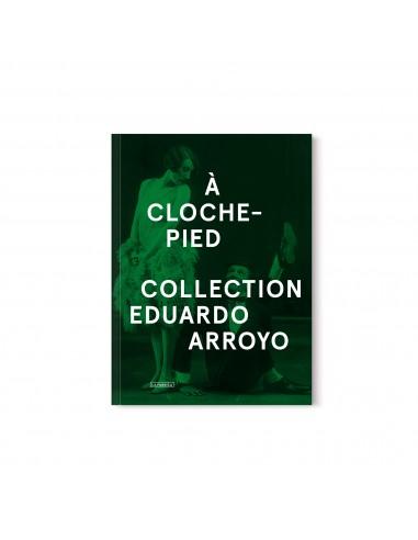 EDUARDO ARROYO, À CLOCHE—PIED