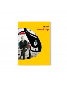 Miró, Round trip