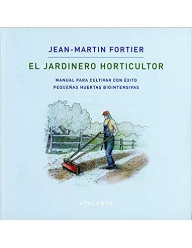 Jean-Martin Fortier, El jardinero...