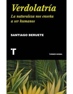 Santiago Beruete, Verdolatría
