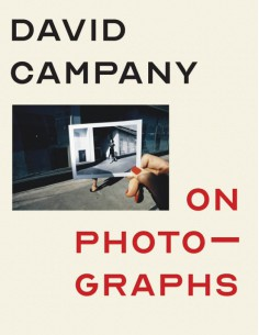 David Campany, On photographs