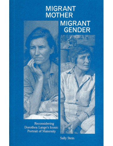 Sally Stein, Migrant mother Migrant...