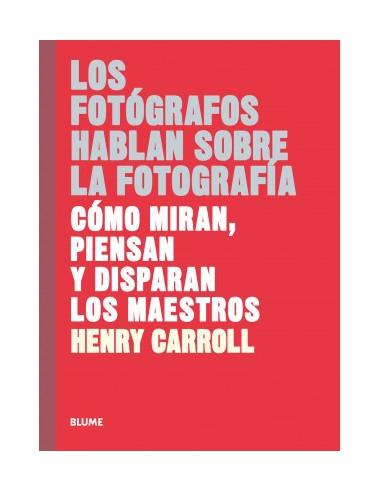Henry Carrol, Los fotógrafos hablan...