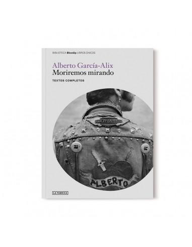 Alberto García-Alix, Moriremos mirando