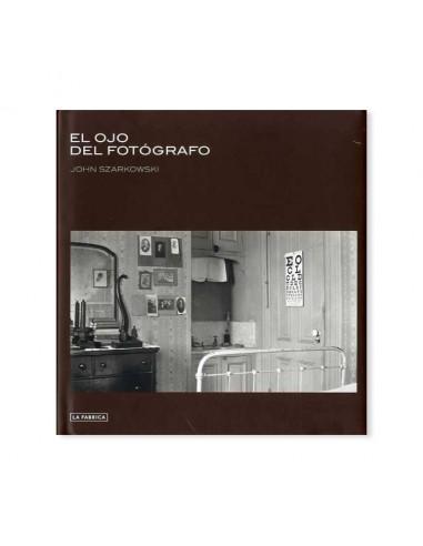 John Szarkowski, El ojo del fotógrafo