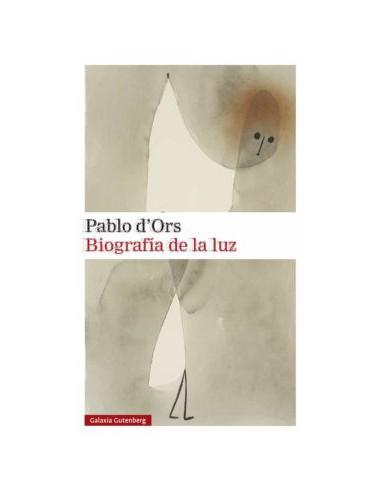 Pablo d'Ors, Biografía de la luz