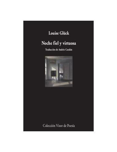 Louise Glück , Noche fiel y virtuosa