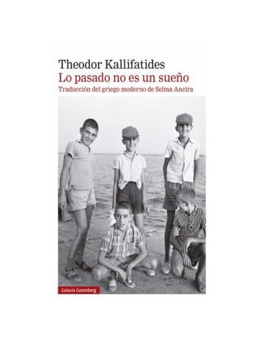Theodor Kallifatides, Lo pasado no es...