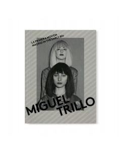 Miguel Trillo, La primera...
