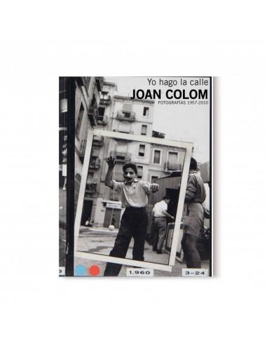 JOAN COLOM. Yo hago la calle