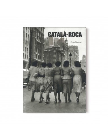 Francesc Català - Roca. Obras Maestras